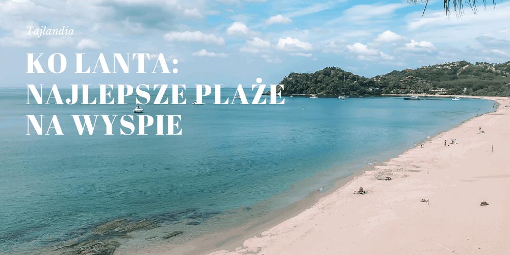 Ko Lanta: najlepsze plaże na wyspie