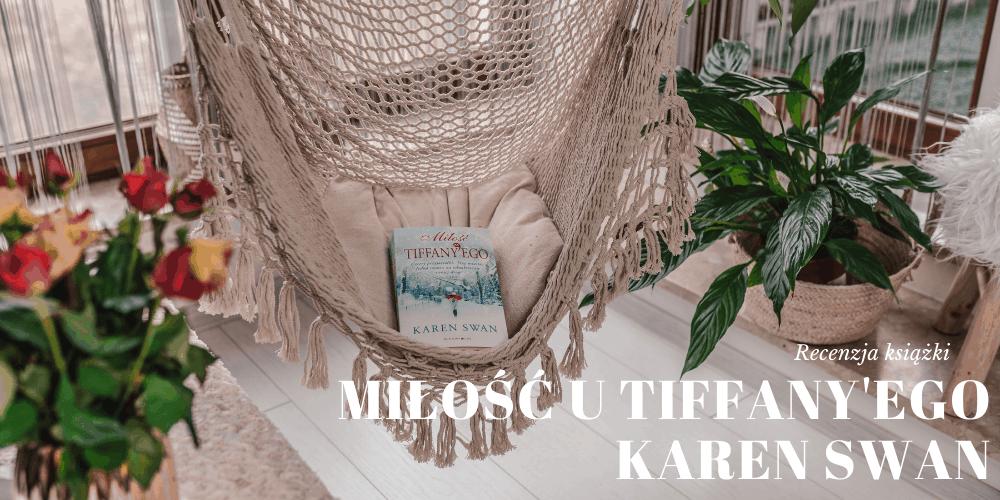 Miłość u Tiffany'ego – recenzja powieści Karen Swan